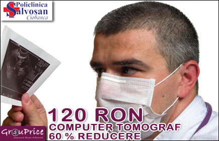 COMPUTER TOMOGRAF cu doar 120 RON la Policlinica SALVOSAN in CLUJ-NAPOCA