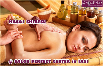Relaxeaza-te cu o sedinta de MASAJ SHIATSU @ Salon Perfect Center in IASI