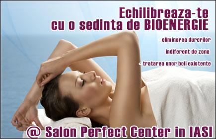 Echilibreaza-te cu o sedinta de BIOENERGIE (eliminarea durerilor indiferent de zona si tratarea unor boli existente) @ Salon Perfect Center in IASI