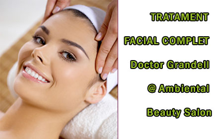 TRATAMENT FACIAL COMPLET Doctor Grandell @ Ambiental Beauty Salon