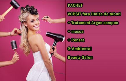 VOPSIT fara limita de tuburi + Tratament Argan sampon + masca + Pensat  @ Ambiental Beauty Salon